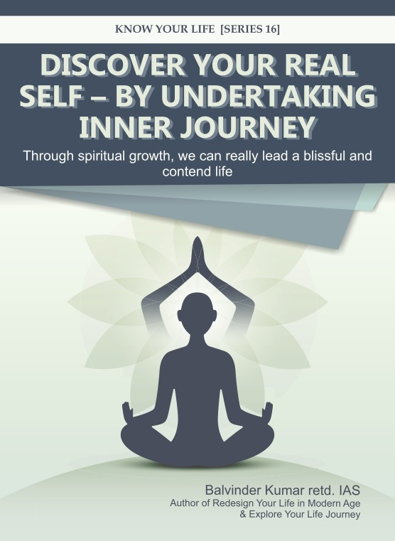 Discover your Real Self - By Undertaking Inner Journey